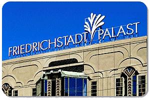 Friedrichstadt Palast Berlin Programm Und Tickets Berlinstadtservice